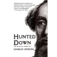 Hunted Down: The Detective Stories of Charles Dickens by Dickens, Charles; Haining, Peter, 9780720610000