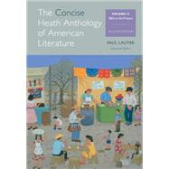 The Concise Heath Anthology of American Literature, Volume 2 1865 to the Present by Lauter, Paul, 9781285080000