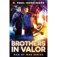Brothers in Valor by Honsinger, H. Paul, 9781477830000