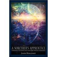 A Sorcerer's Apprentice: A Skeptic's Journey into the Cia's Project Stargate and Remote Viewing by Herlosky, John, 9781634240000