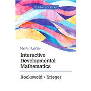 Interactive Developmental Mathematics Student Access Kit by Rockswold, Gary K.; Krieger, Terry A., 9780134380001