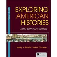Exploring American Histories, Volume 1 A Brief Survey with Sources by Hewitt, Nancy A.; Lawson, Steven F., 9780312410001