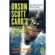 Orson Scott Card's Intergalactic Medicine Show by Edmund R. Schubert and Orson Scott Card, 9780765320001