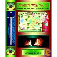 Arian's Way Vol. II : Where Death Meets Desolation by Blaze, Ronan, 9780976430001