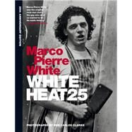 White Heat by White, Marco Pierre; Boys, Michael, 9781784720001