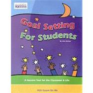Goal Setting for Students : Winner of three national parenting book Awards by Bishop, John, 9780974370002