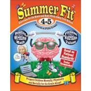 Summer Fit Fourth to Fifth Grade : Keeping Children Physically and Mentally Active During the Summer by Terrill, Kelly; Marin Portia, 9780976280002