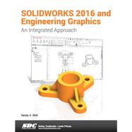 Solidworks 2016 and Engineering Graphics by Shih, Randy H., 9781630570002