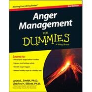 Anger Management for Dummies by Elliott, Charles H., Ph.d.; Smith, Laura L., Ph.D., 9781119030003