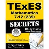 Texes Mathematics 7-12 235 Secrets: Texes Test Review for the Texas Examinations of Educator Standards by Texes Exam Secrets Test Prep, 9781630940003