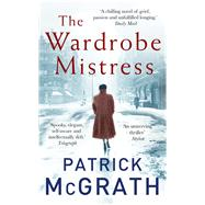 The Wardrobe Mistress by McGrath, Patrick, 9781786090003