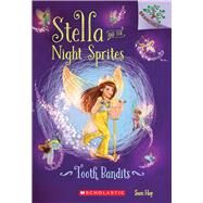 Tooth Bandits: A Branches Book (Stella and the Night Sprites #2) by Hay, Sam; Manuzak, Lisa, 9780545820004
