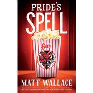 Pride's Spell A Sin du Jour Affair by Wallace, Matt, 9780765390004