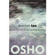 Absolute Tao Subtle is the way to love, happiness and truth by Unknown, 9780983640004