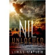Nil Unlocked by Matson, Lynne, 9781250080004