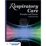 Respiratory Care: Principles and Practice by Hess, Dean R., Ph.D.; Galvin, William F.; MacIntyre, Neil R., M.D.; Mishoe, Shelley C., Ph.D., 9781284050004