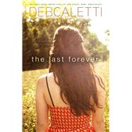 The Last Forever by Caletti, Deb, 9781442450004