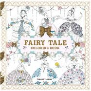 Fairy Tale Coloring Book by Tashiro, Tomoko, 9781454710004