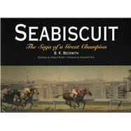 Seabiscuit: The Saga of a Great Champion by Beckwith, B. K., 9781594160004