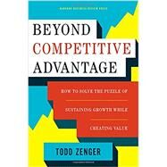 Beyond Competitive Advantage by Zenger, Todd, 9781633690004