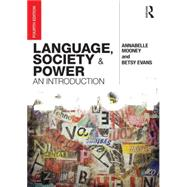 Language, Society and Power: An Introduction by Mooney; Annabelle, 9780415740005