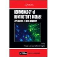 Neurobiology of HuntingtonÆs Disease: Applications to Drug Discovery by Lo; Donald C., 9780849390005