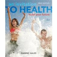 An Invitation to Health Building Your Future, Brief Edition (with Personal Wellness Guide) by Hales, Dianne, 9781133940005
