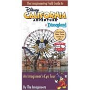 The Imagineering Field Guide to Disney California Adventure at Disneyland Resort by The Imagineers; Wright, Alex, 9781423180005