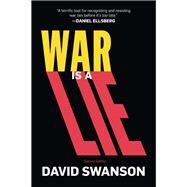 War Is a Lie by Swanson, David, 9781682570005
