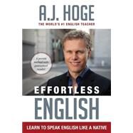Effortless English by Hoge, A. J., 9781942250005