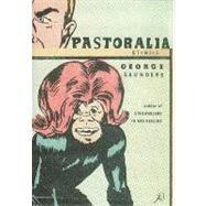 Pastoralia by Saunders, George, 9780747550006