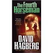 The Fourth Horseman A Kirk McGarvey Novel by Hagberg, David, 9780765370006