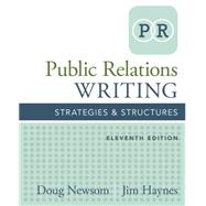 Public Relations Writing Strategies & Structures by Newsom, Doug; Haynes, Jim, 9781305500006
