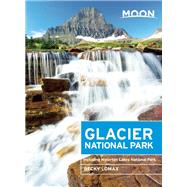 Moon Glacier National Park Including Waterton Lakes National Park by Lomax, Becky, 9781631210006