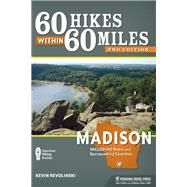 60 Hikes Within 60 Miles: Madison Including Dane and Surrounding Counties by Revolinski, Kevin, 9781634040006
