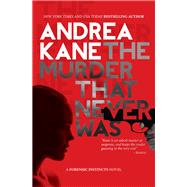 The Murder That Never Was by Kane, Andrea, 9781682320006