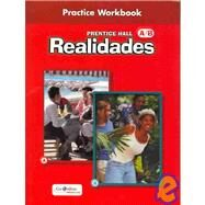 Realidades : Practice Workbook by Unknown, 9780130360007