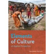 Elements of Culture An Applied Perspective by Andreatta, Susan; Ferraro, Gary, 9781111830007