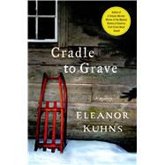 Cradle to Grave by Kuhns, Eleanor, 9781250050007