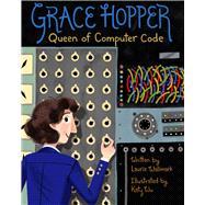Grace Hopper Queen of Computer Code by Wallmark, Laurie; Wu, Katy, 9781454920007