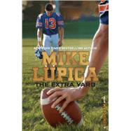 The Extra Yard by Lupica, Mike, 9781481410007