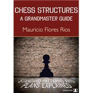 Chess Structures A Grandmaster Guide by Flores Rios, Mauricio, 9781784830007