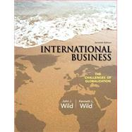 International Business The Challenges of Globalization Plus 2014 MyManagementLab with Pearson eText -- Access Card Package by Wild, John J.; Wild, Kenneth L., 9780133870008