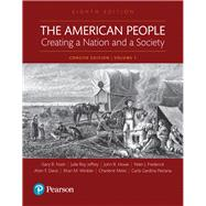 The American People Creating a Nation and a Society: Concise Edition, Volume 1 by Nash, Gary B; Jeffrey, Julie Roy; Howe, John R.; Winkler, Allan M.; Davis, Allen F.; Mires, Charlene; Frederick, Peter J.; Pestana, Carla Gardina, 9780134170008