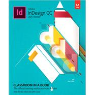 Adobe InDesign CC Classroom in a Book (2015 release) by Anton, Kelly Kordes; Cruise, John, 9780134310008