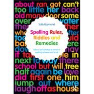 Spelling Rules, Riddles and Remedies: Advice and activities to enhance spelling achievement for all by Collard; Sally, 9780415710008