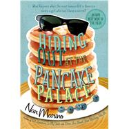 Hiding Out at the Pancake Palace by Marino, Nan, 9781250040008