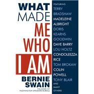 What Made Me Who I Am by Swain, Bernie, 9781682610008