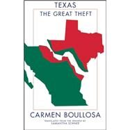 Texas: The Great Theft by Boullosa, Carmen; Schnee, Samantha, 9781941920008