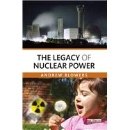 The Legacy of Nuclear Power by Blowers; Andrew, 9780415870009